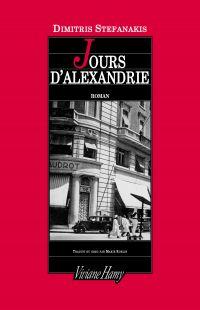 Jours d'Alexandrie | Stefanàkis, Dimitris (1961-....). Auteur