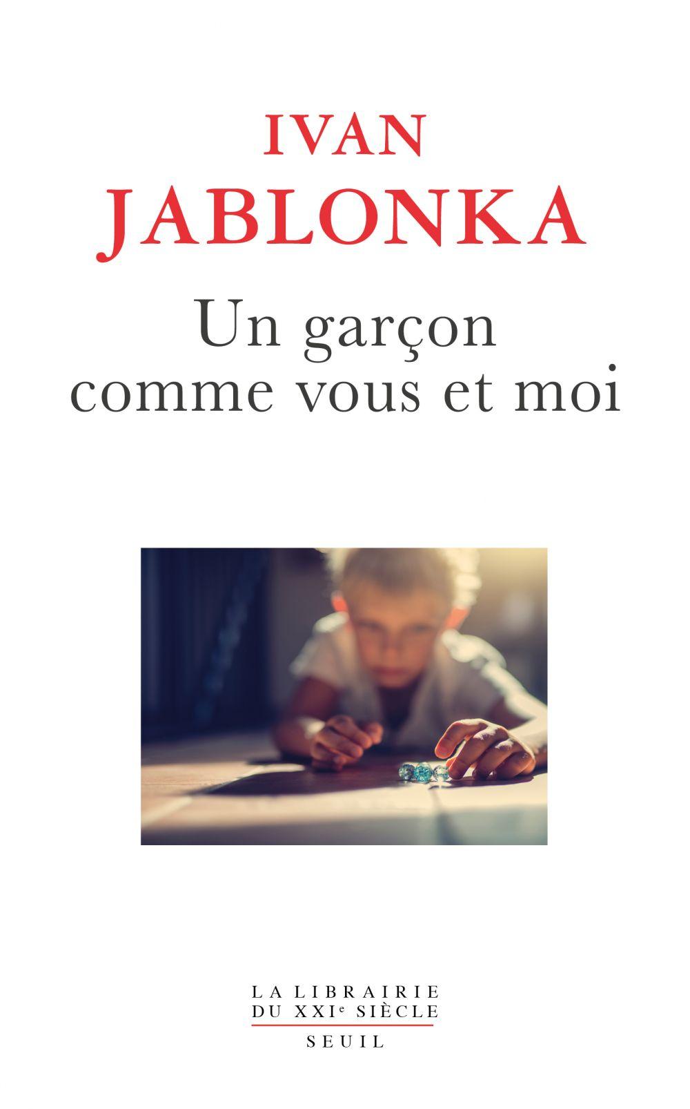 Un garçon comme vous et moi | Jablonka, Ivan. Auteur