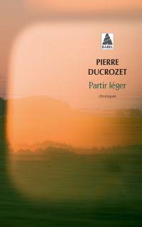 Partir léger | Ducrozet, Pierre (1982-....). Auteur