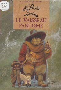 Les Pirates : Le Vaisseau f...