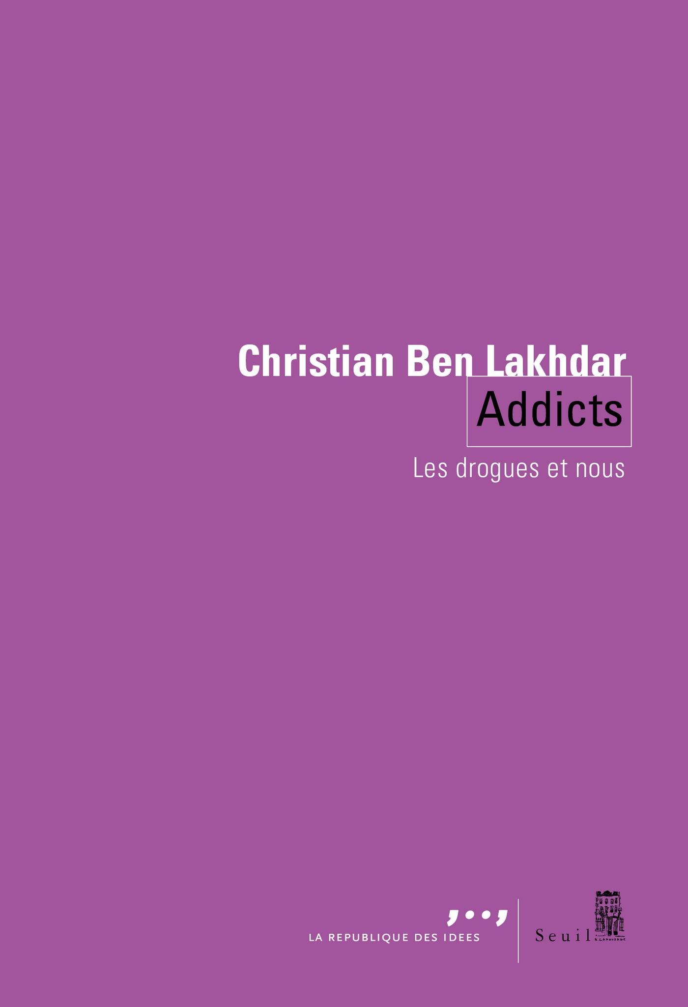 Addicts. Les drogues et nous