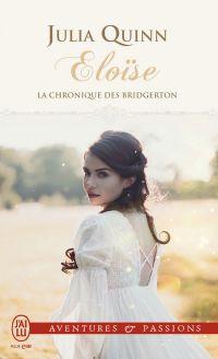 La chronique des Bridgerton (Tome 5) - Eloïse | Quinn, Julia. Auteur