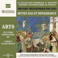 Histoire philosophique des arts (Volume 2) - Moyen Âge et Renaissance | Talon-Hugon, Carole. Auteur