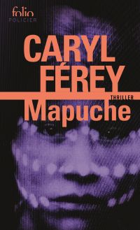 Mapuche | Férey, Caryl. Auteur