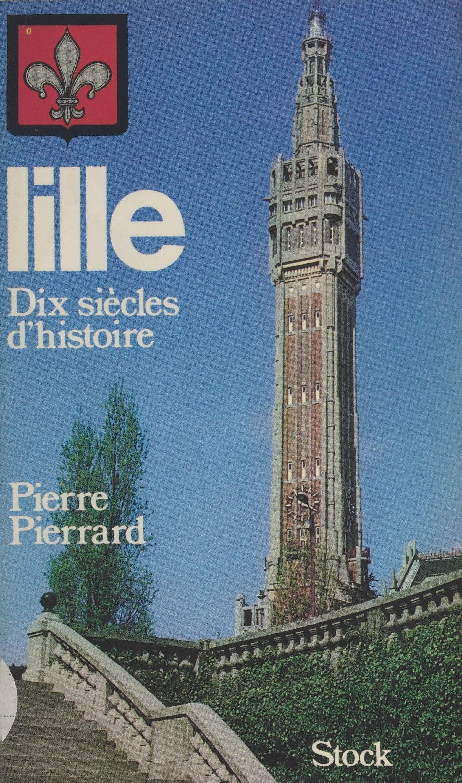 Lille : dix siècles d'histoire