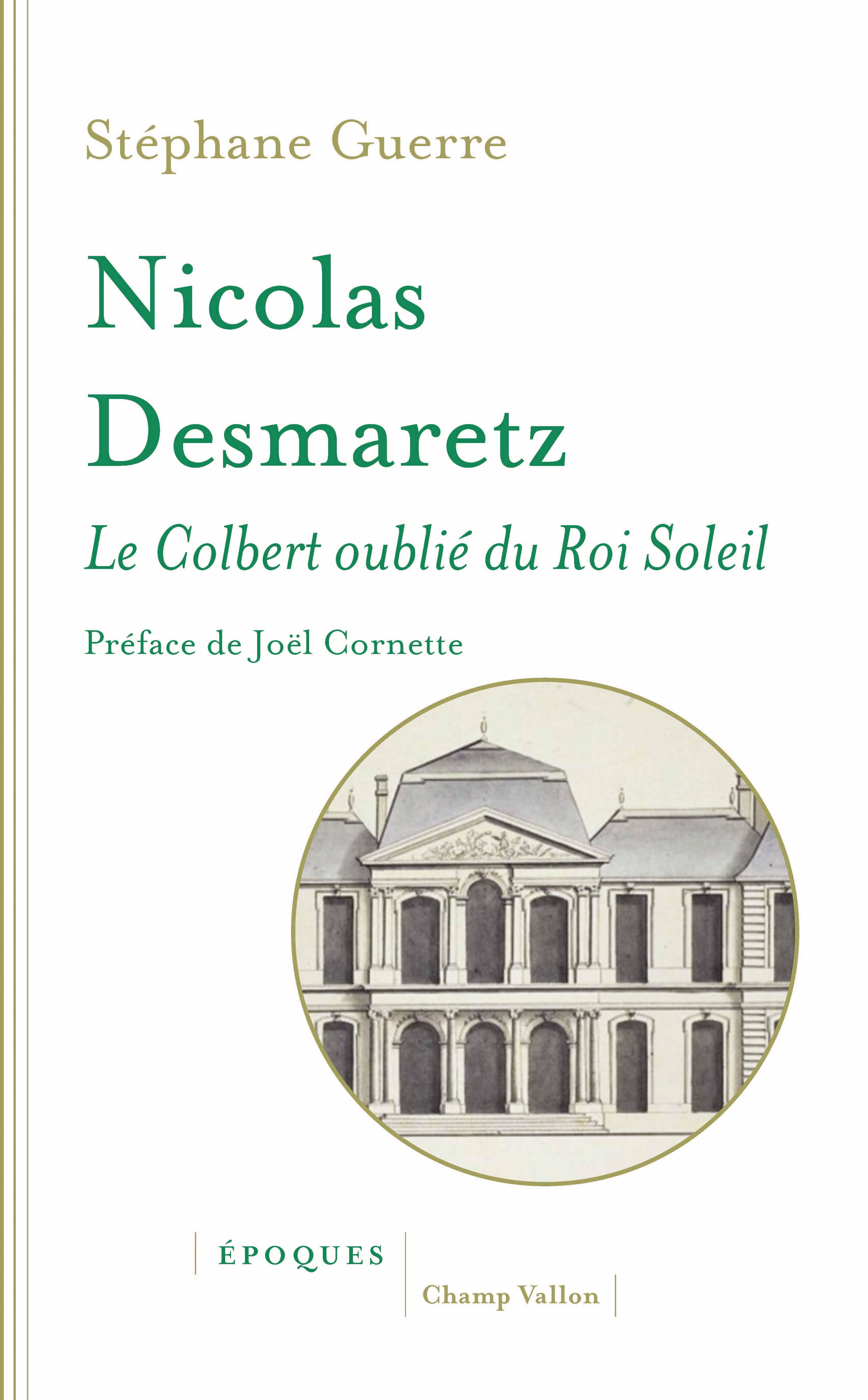 Nicolas Desmaretz (1648-1721), Le Colbert oublié du Roi Soleil