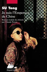 Je suis l'Empereur de Chine | Su, Tong (1963-....). Auteur