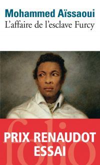 L'affaire de l'esclave Furcy | Aïssaoui, Mohammed. Auteur