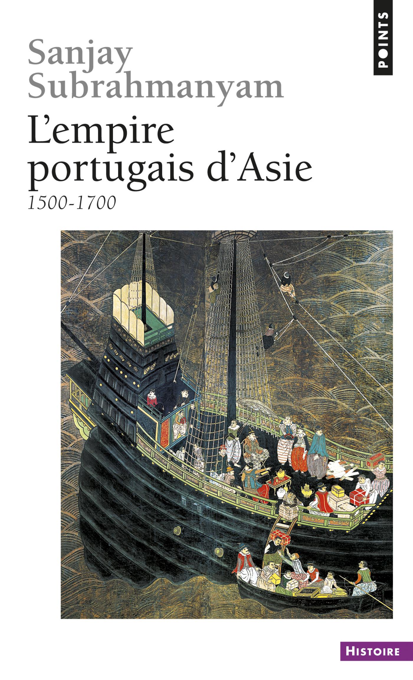 L'Empire portugais d'Asie. (1500-1700)