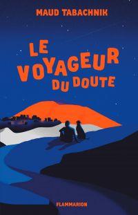 Le voyageur du doute | Tabachnik, Maud (1938-....). Auteur