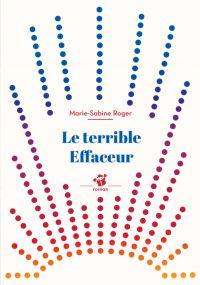 Le Terrible effaceur | Roger, Marie-Sabine. Auteur