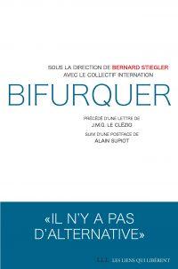 Bifurquer | Stiegler, Bernard. Auteur
