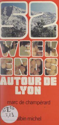 52 week-ends autour de Lyon