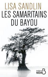 Les Samaritains du bayou | Sandlin, Lisa. Auteur