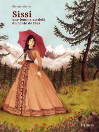 Sissi, une femme au-delà du conte du fées | Marras, Giorgia (1988-....). Auteur