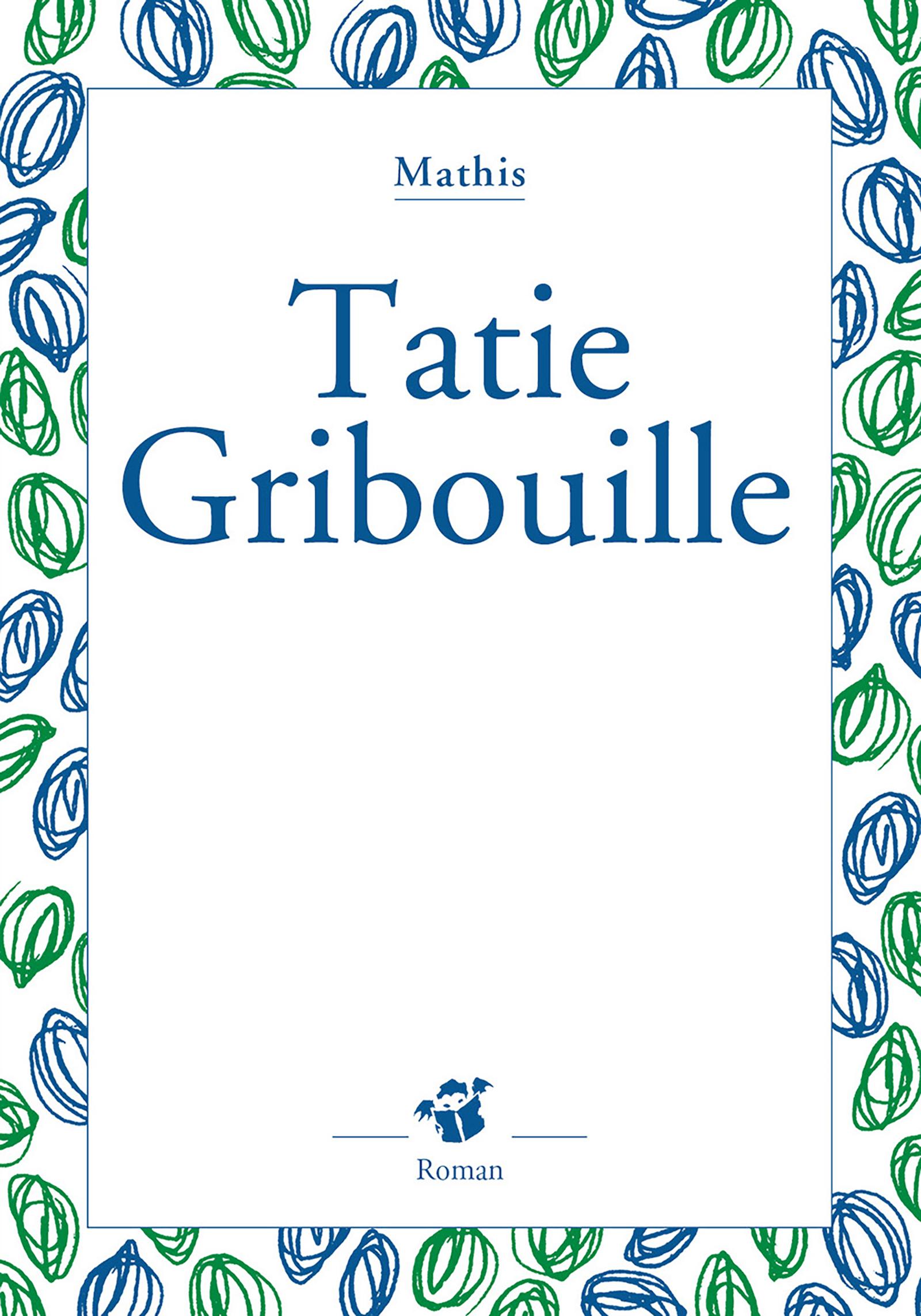 Tatie Gribouille