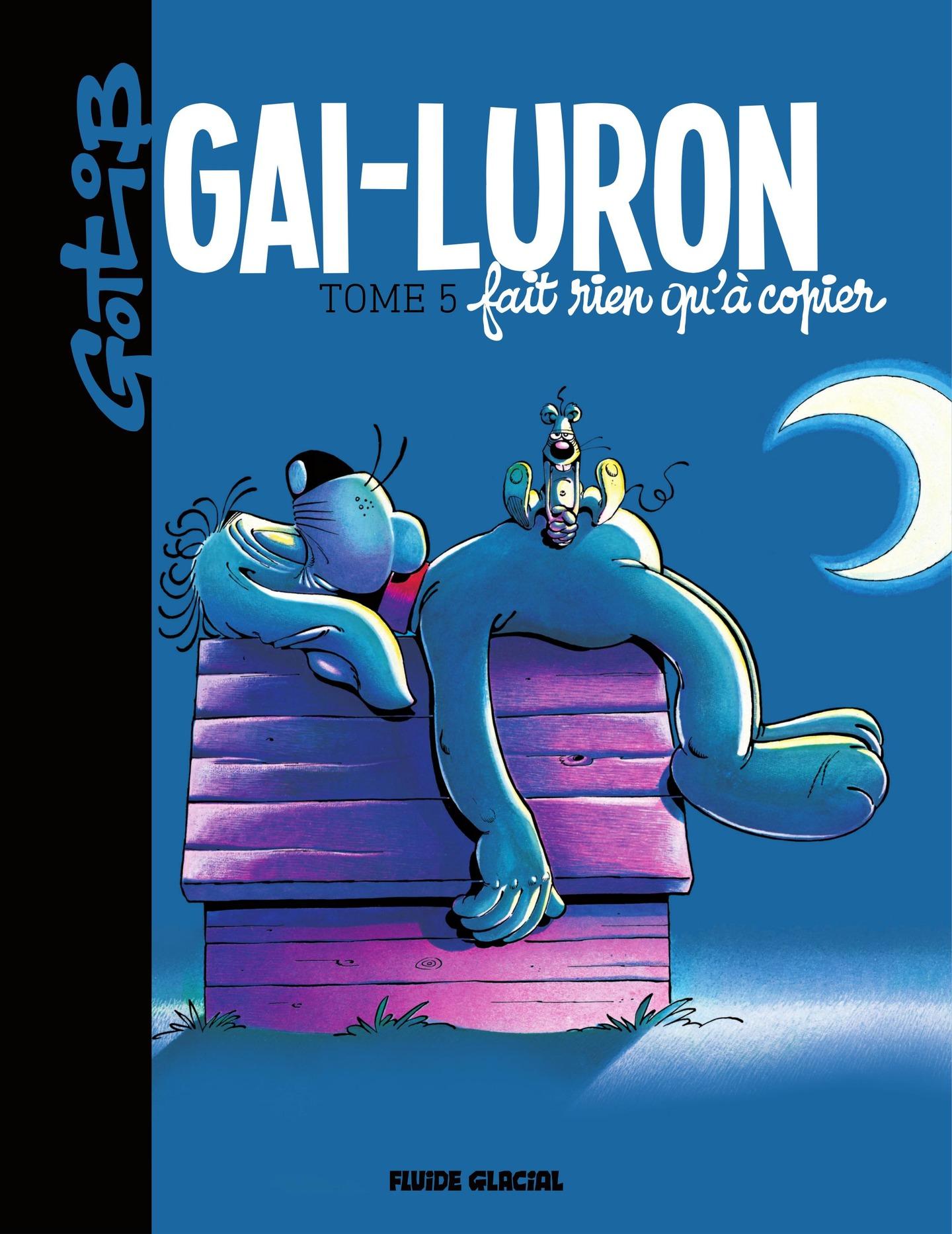 Gai-Luron fait rien qu'à co...