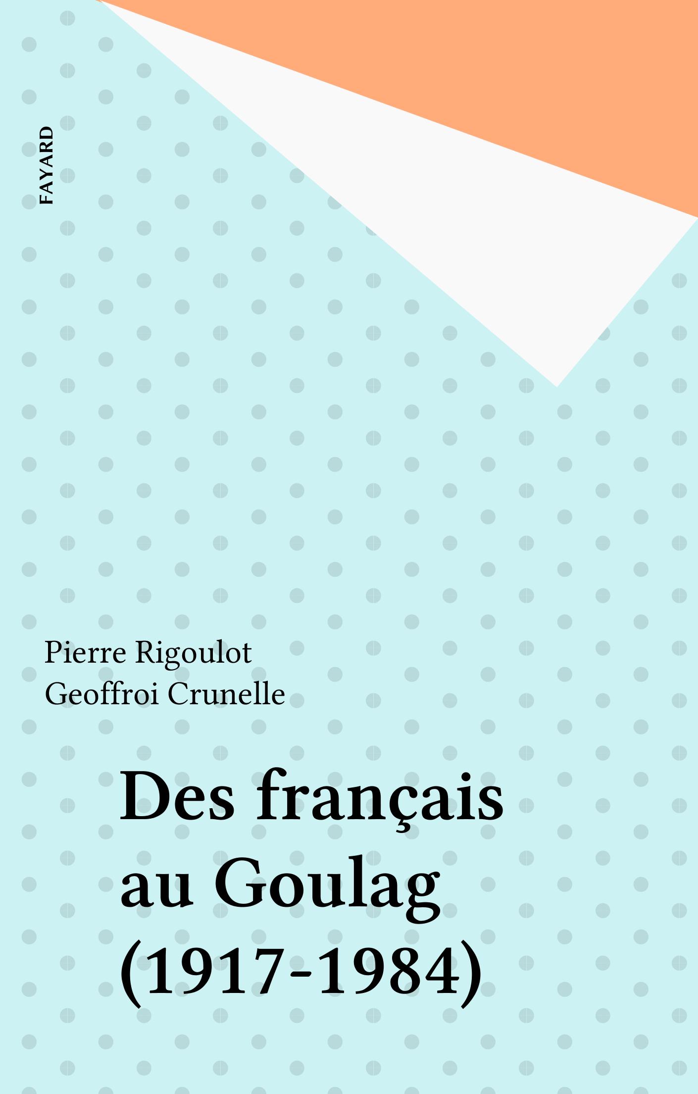 Des français au Goulag (1917-1984)