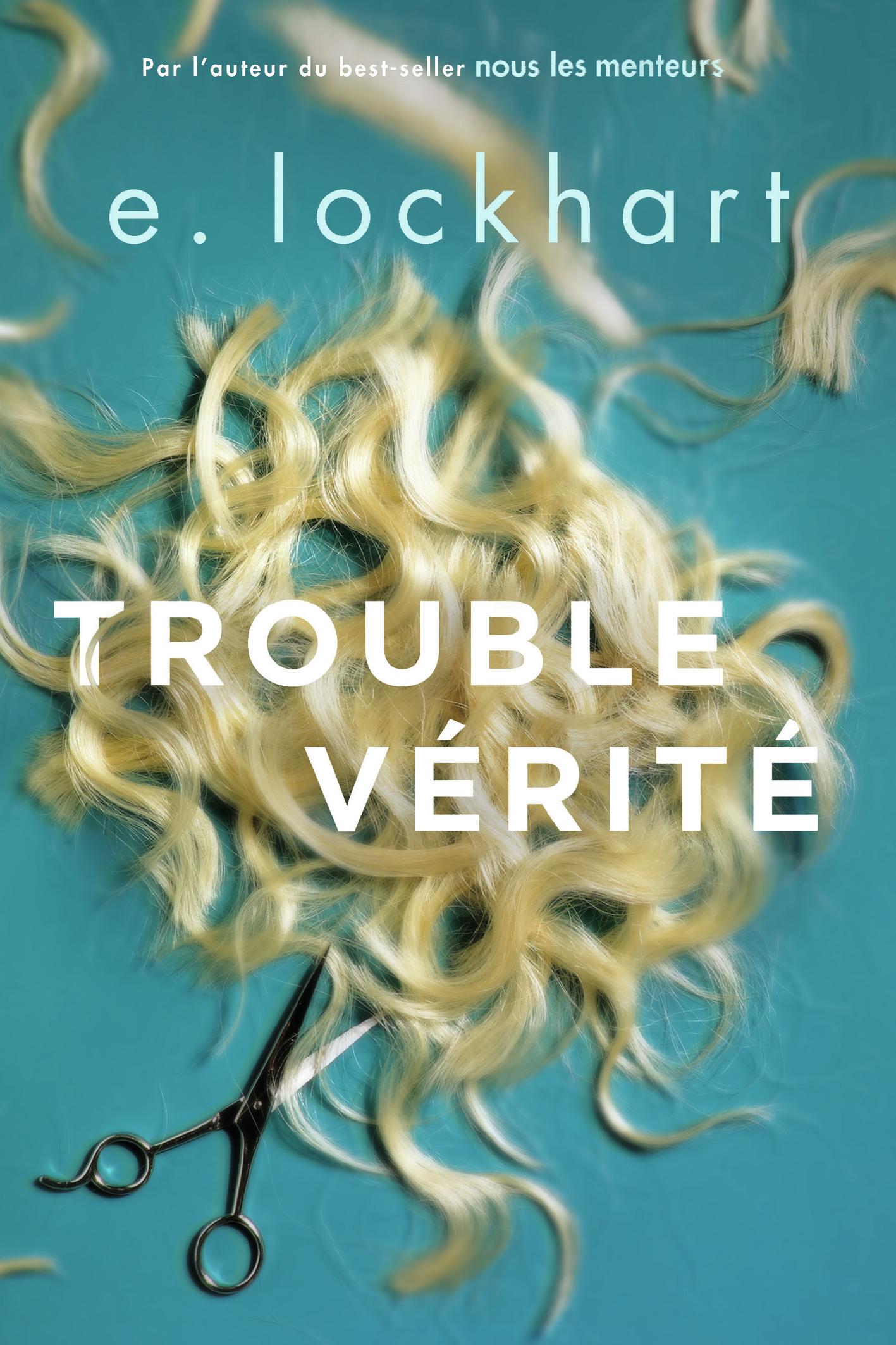 Trouble vérité | Lockhart, E.