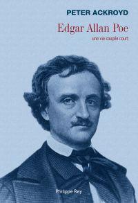 Edgar Allan Poe. Une vie co...