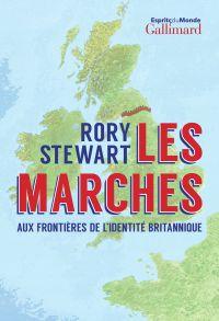 Les Marches. Aux frontières de l'identité britannique | Stewart, Rory