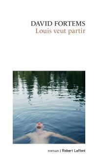 Louis veut partir | Fortems, David. Auteur