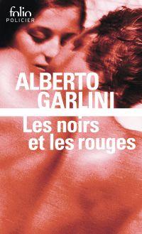 Les noirs et les rouges | Garlini, Alberto (1969-....). Auteur