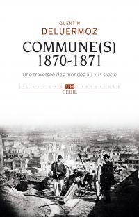 Commune(s), 1870-1871 | Deluermoz, Quentin (1976-....). Auteur