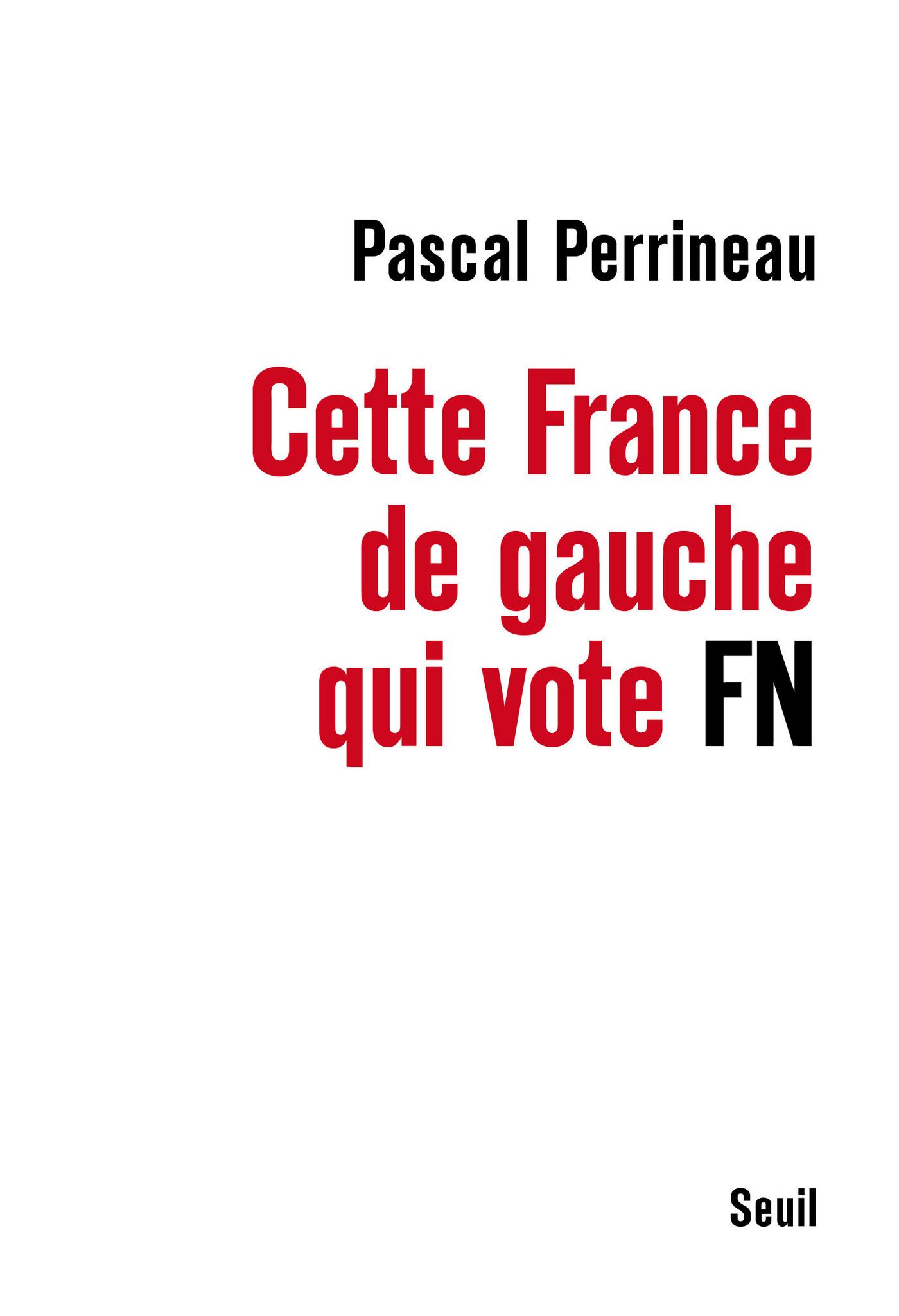 Cette France de gauche qui vote FN | Perrineau, Pascal