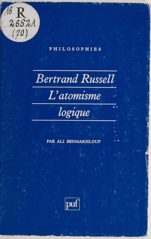 Bertrand Russell : ?La Philosophie de l'atomisme logique?