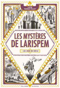 Les Mystères de Larispem (Tome 2) - Les Jeux du Siècle | Pierrat-Pajot, Lucie. Auteur