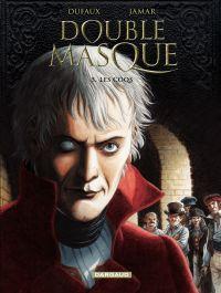 Double Masque - tome 5 - Les coqs | Dufaux, Jean. Auteur