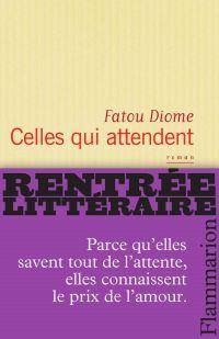 Celles qui attendent | Diome, Fatou. Auteur