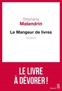 Le mangeur de livres | Malandrin, Stephane. Auteur
