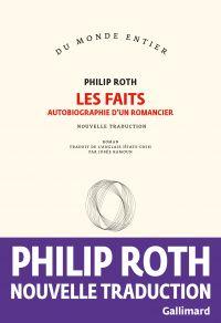 Les faits. Autobiographie d'un romancier | Roth, Philip (1933-2018). Auteur