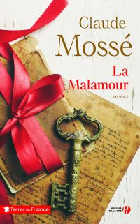 La Malamour | MOSSÉ, Claude. Auteur