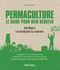 Permaculture. Le guide pour...