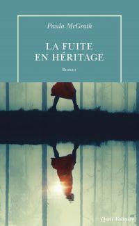 La fuite en héritage | McGrath, Paula. Auteur