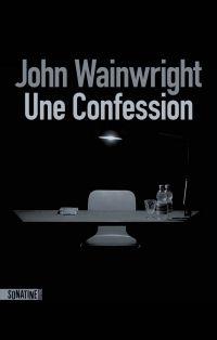 Une confession | WAINWRIGHT, John. Auteur