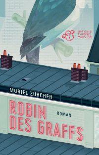 Robin des graffs | Zürcher, Muriel. Auteur