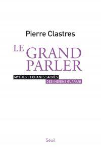 Le Grand Parler - Mythes et...