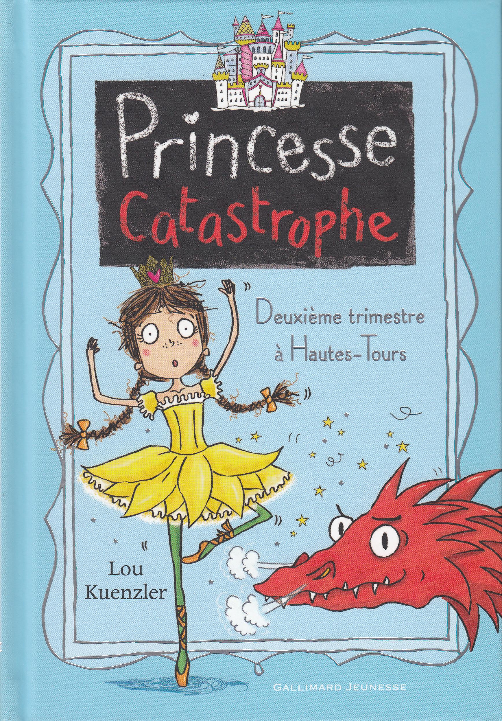 Princesse Catastrophe (Tome 2) - Deuxième trimestre à Hautes-Tours