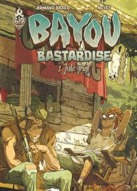 Bayou Bastardise - Tome 1 -...