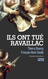 Ils ont tué Ravaillac   Bourcy, Thierry