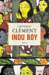Indu Boy | Clément, Catherine. Auteur