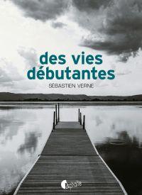 Des vies débutantes | Verne, Sebastien. Auteur