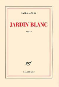Jardin blanc | Alcoba, Laura (1968-....). Auteur