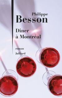 Dîner à Montréal | BESSON, Philippe. Auteur