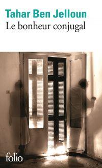 Le bonheur conjugal | Ben Jelloun, Tahar (1944-....). Auteur