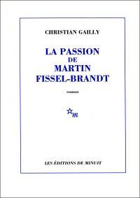 La Passion de Martin Fissel-Brandt